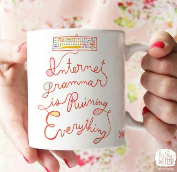 Internet Grammar Is Ruining Everything.