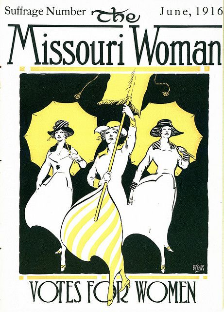 "The Missouri Woman cover for June 1916: "" Votes for Women."" The ""Missouri Woman"" was a monthly magazine published by the St. Louis Equal Suffrage League from 1915-1919. Missouri History Museum:"