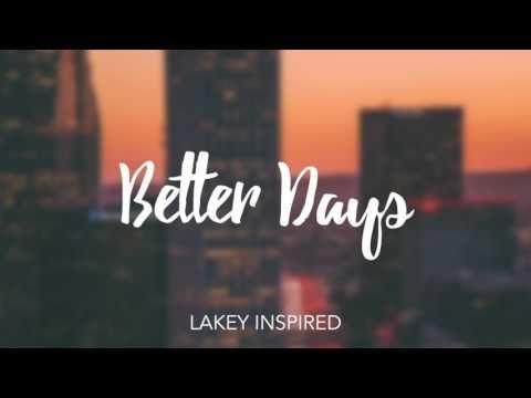 Lakey Inspired Better Days Youtube Minimalist Inspiration