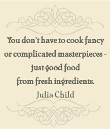 This Julia Child Quote is on the Sea View Inn's southern dining experience page. The ladies at the Sea View know what good cooking is all about!