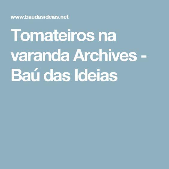 Tomateiros na varanda Archives - Baú das Ideias