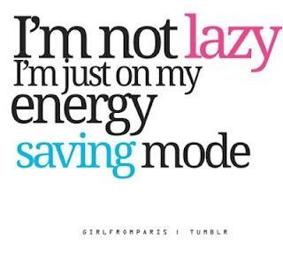 Im not lazy....