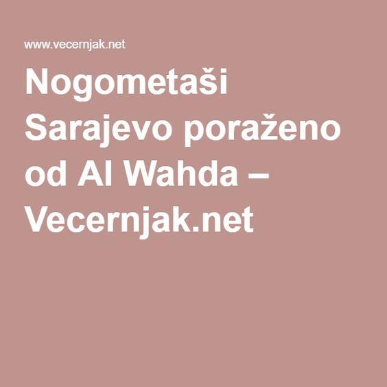 Nogometaši Sarajevo poraženo od Al Wahda – Vecernjak.net