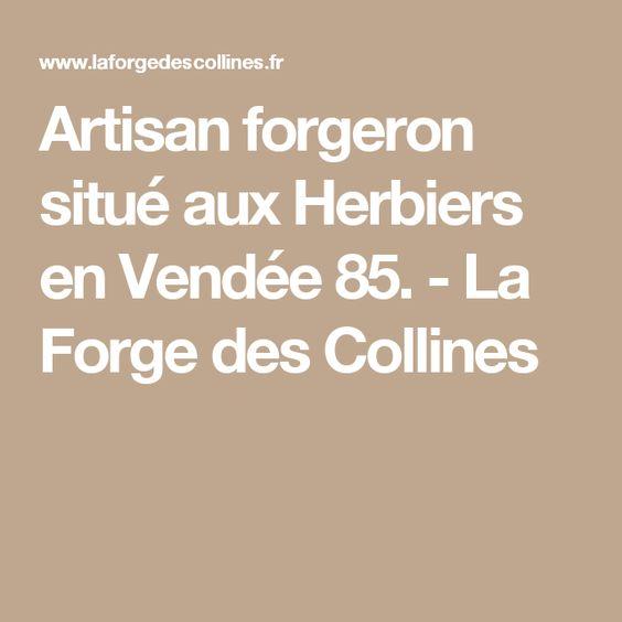 Artisan forgeron situé aux Herbiers en Vendée 85. - La Forge des Collines
