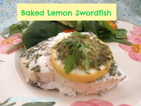 Baked Lemon Swordfish If you remember, I love lemon!! And that's why ...