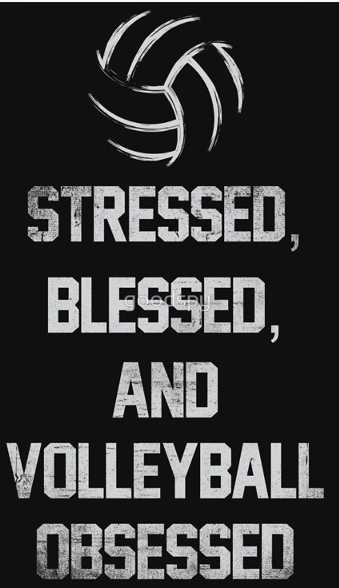 Stressed Blessed And Volleyball Obsessed Volleyball Quotes Volleyball Wallpaper Volleyball Locker