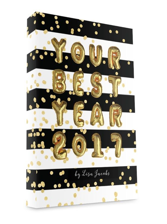 Your Best Year 2017: Productivity Workbook and Online Business Planner