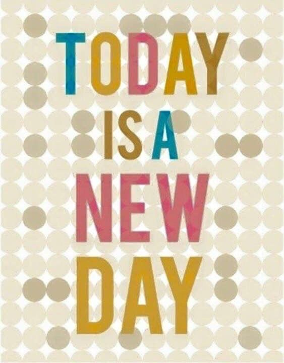 A New Day New Day Quotes Today Is A New Day Good Work Quotes