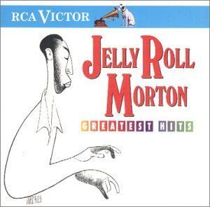 Greatest Hits - Ferdinand 'Jelly Roll' Morton: