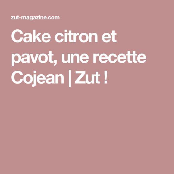 Cake citron et pavot, une recette Cojean | Zut !