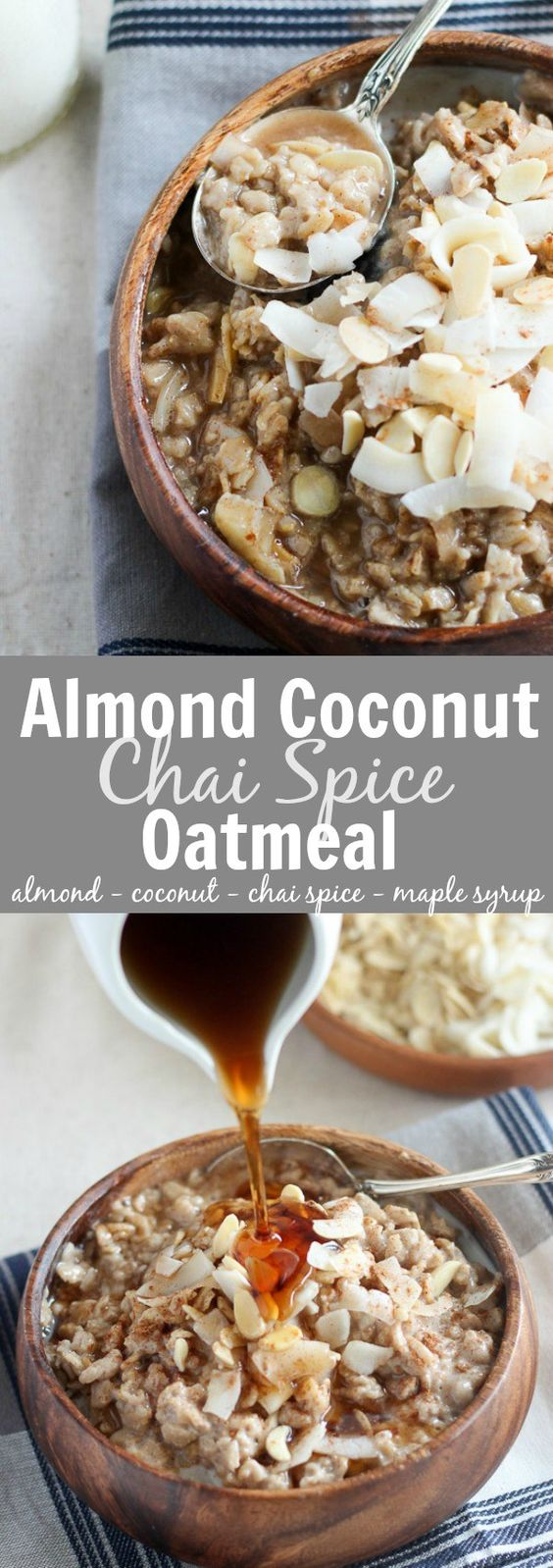 Almond Coconut Chai Spice Oatmeal - Creamy oatmeal made with almond-coconut milk, flavored with maple syrup and chai spice and topped with toasted coconut chips and sliced almonds.
