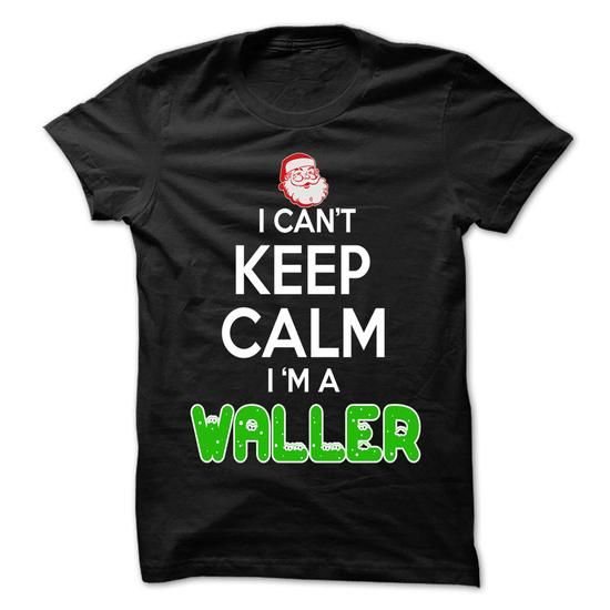 Keep Calm WALLER... Christmas Time - 0399 Cool Name Shi - #gift certificate #gift table. GET  => https://www.sunfrog.com/LifeStyle/Keep-Calm-WALLER-Christmas-Time--0399-Cool-Name-Shirt-.html?id=60505