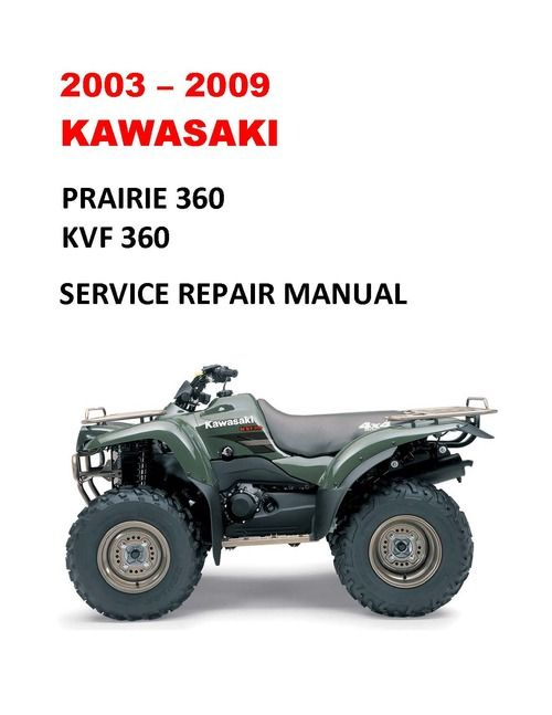 2003 2009 Kawasaki Prairie 360 Kvf360 4x4 Service Manual Kawasaki Repair Manuals Manual