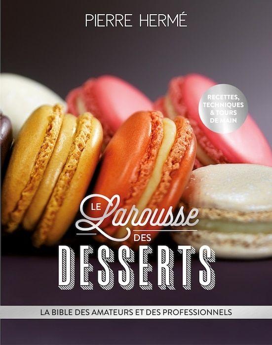 Larousse Des Desserts Livre De Cuisine Desserts Recettes De Patisserie