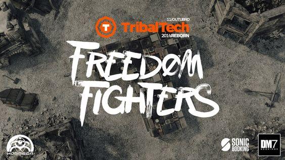 FREEDOM FIGHTERS @ TribalTech REBORN • 2014