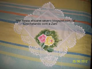 CROCHETANDO COM A ZANI: Toalhinha pintada de rosas com barrado de croche