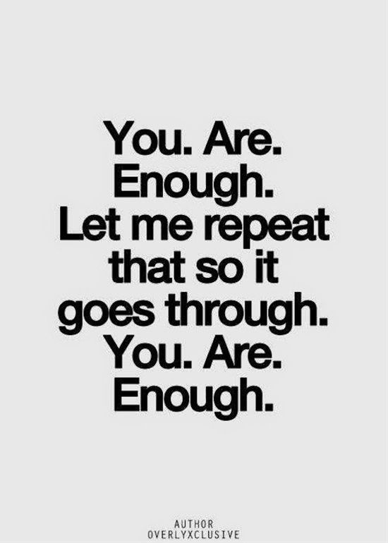 you are you are enough and no matter what on pinterest