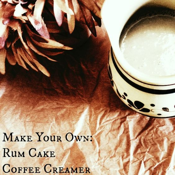 Make Your Own: Rum Cake Coffee Creamer | Make Your, Make Your Own