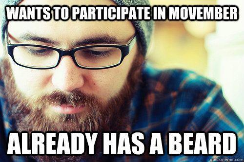 Funny Beard Meme Pics : Wants to participate in movember already has a beard beards