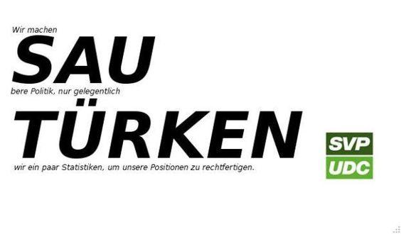 Sur l'un des slogans, toutes les lettres étaient écrites en minuscules sauf «SAU» et «TÜRKEN», faisant lire automatiquement l'équivalent français de «truie de Turcs».