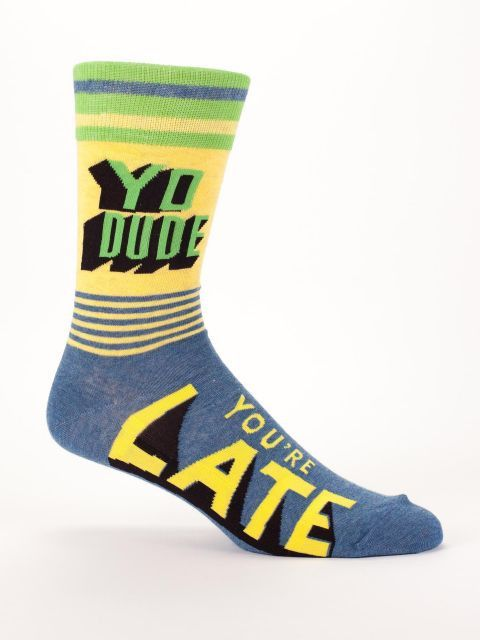 Yo Dude You're Late socks