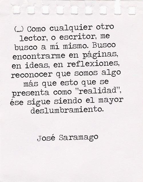 exacto! es por esto que leo y escribo - Saramago