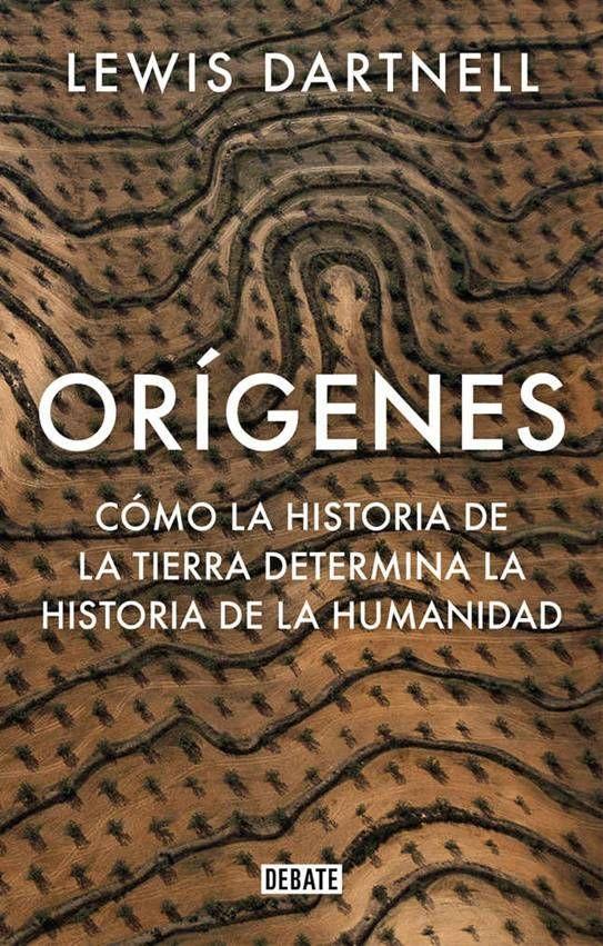Descargar Orígenes de Lewis Dartnell PDF - EPUB #Libros #LibrosPDF #LibrosEPUB #PDF #EPUB #LibrosNinja