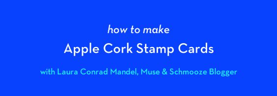 Muse & Schmooze: How to Make Apple Cork Stamp Cards for Rosh Hashanah (Video) | Jewish Boston Blogs