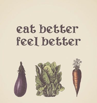 Eat better to feel better. Simple and true!