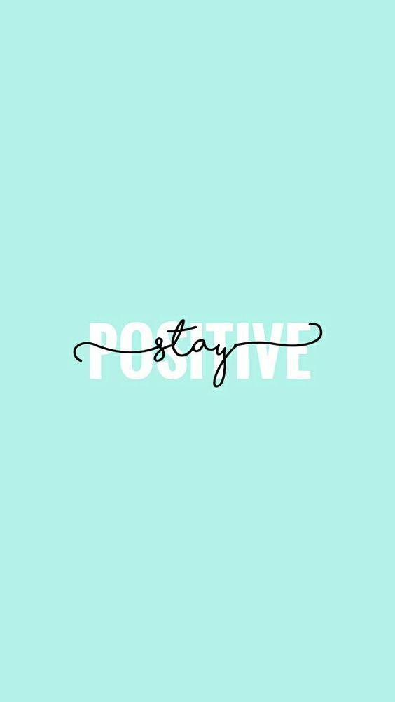 Stay Positive Mint Aqua Wallpaper Calligraphy Wallpaper Positive Wallpapers Wallpaper Iphone Quotes