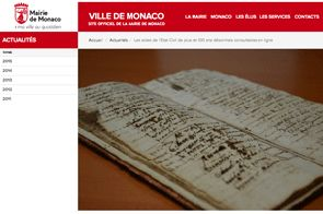 La mairie de Monaco vient de lancer son portail de consultation des actes anciens de l'état civil. Les actes vont de 1546 à 1915. Après 1900, ils sont systématiquement indexés.