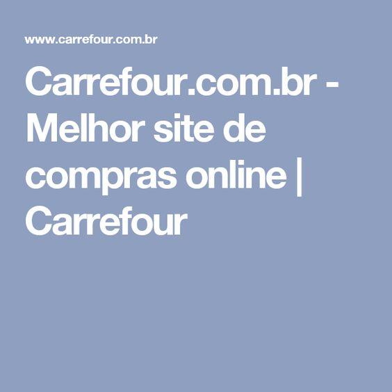 Carrefour Com Br Melhor Site De Compras Online Carrefour