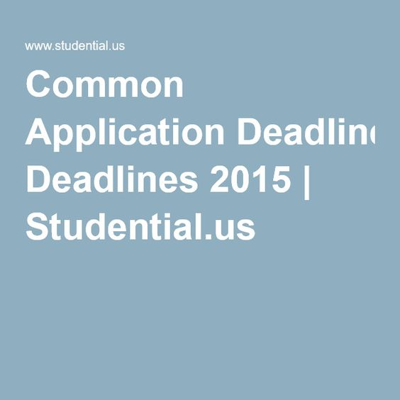 Common Application Deadlines 2015 | Studential.us