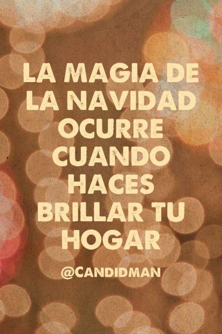 """""""La #Magia de la #Navidad ocurre cuando haces brillar tu #Hogar"""". @candidman #Frases"""