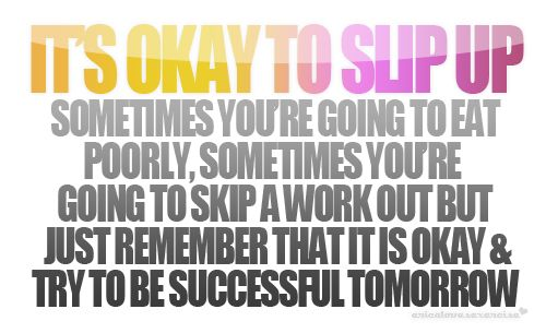 It's Okay to Slip Up...: