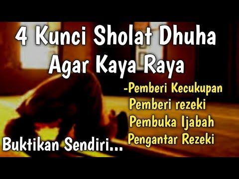 4 Kunci Sholat Dhuha Cara Sholat Dhuha Agar Kaya Raya Lengkap Sholat Dhuha Doa Hari Ini Youtube Doa Kekuatan Doa Kunci