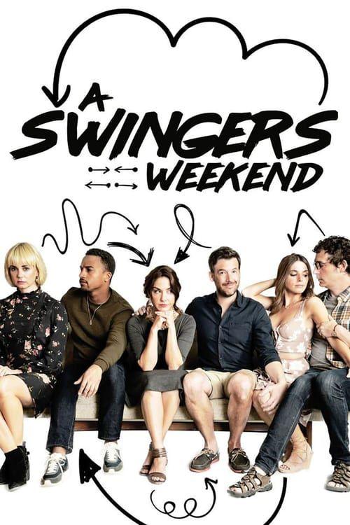 Regarder A Swingers Weekend 2019 Film Complet En Streaming Vf Entier Francais Full Movies Online Free Full Movies Online Swingers