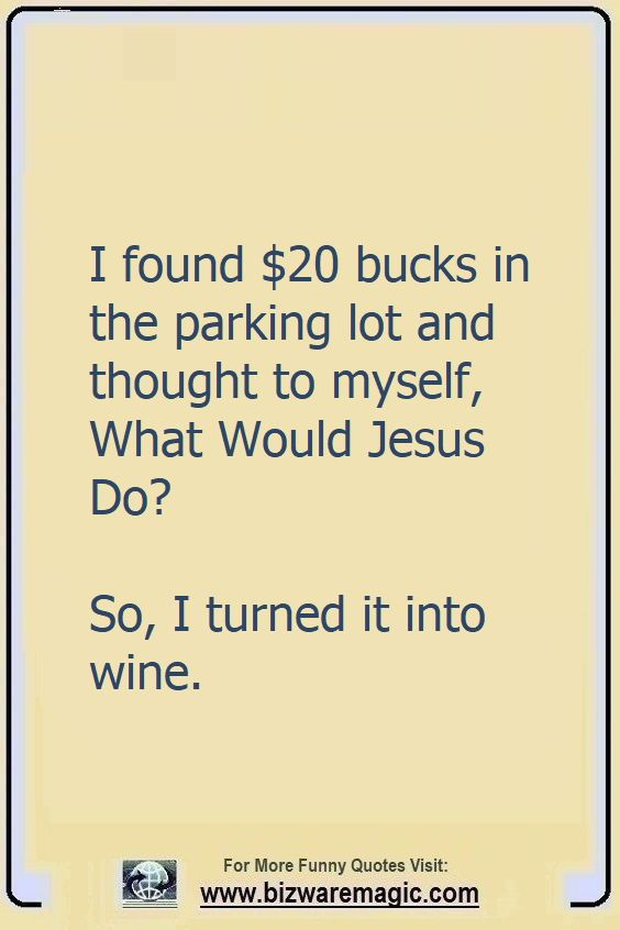 Top 14 Funny Quotes From Bizwaremagic Funny Advice Funny Quotes Wine Quotes Funny