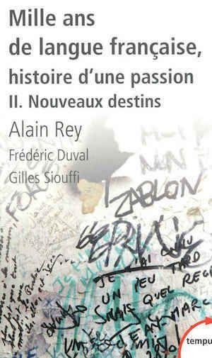 Alain Rey - Mille ans de langue française, tome 2