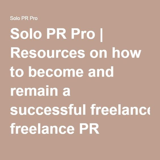 Solo PR Pro | Resources on how to become and remain a successful freelance PR consultant