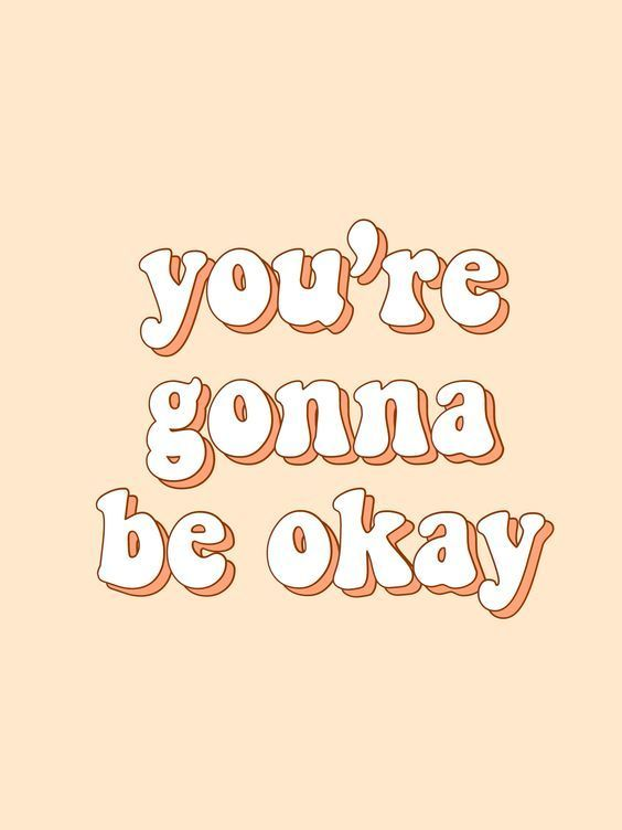 You Re Gonna Be Okay Quotes Cute Retro Quote Design Motivational Quotes Happy Words Positive Quotes Quote Aesthetic