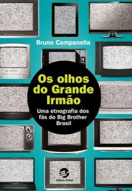 """Livro: """"Olhos do Grande Irmão, Os - Uma etnografia dos fãs do Big Brother Brasil"""""""