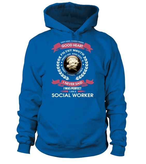 I Never Said I Was Perfect - I'm A Social Worker