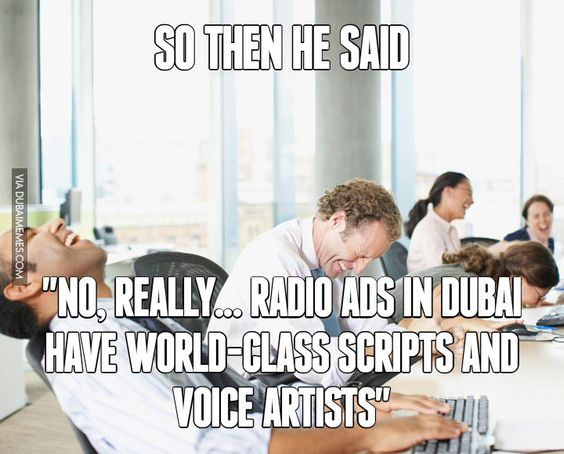 No, Really... Radio Ads in Dubai Have World-Class Scripts and Voice Artists  #dubai #onlyindubai #dubaiproblems #dxb #dubailife #uae #mydubai #sharjah #abudhabi #alain #dubaiexpat #dubaimemes #dubaimall #myuae