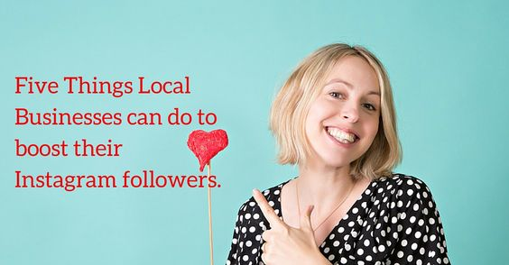 5 Things Local Businesses can do to boost their #Instagram following...