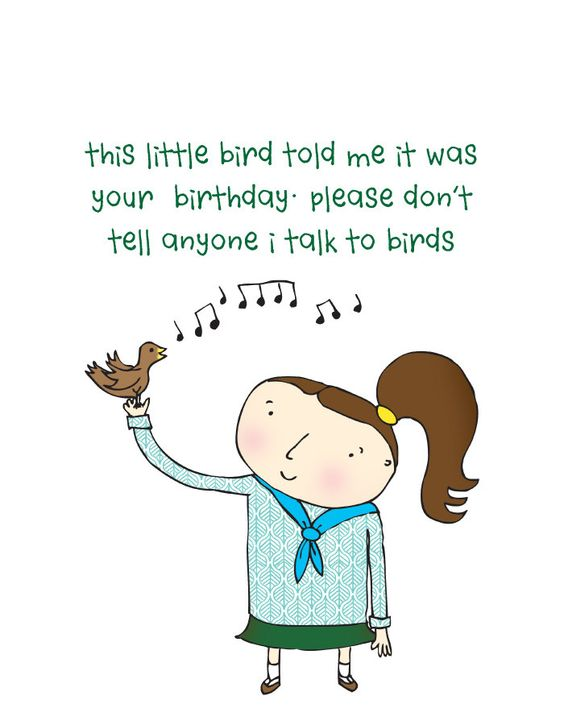 This little bird told me it was your birthday Please dont tell – Funny Birthday Card for Friend