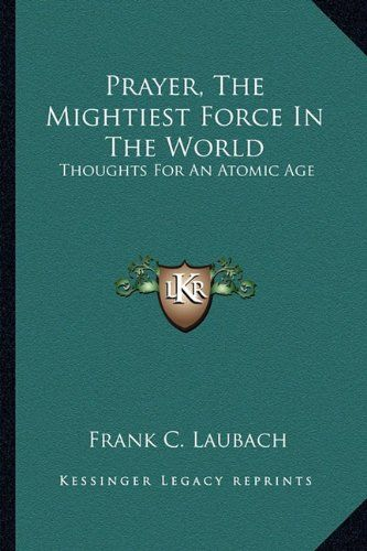 Prayer, The Mightiest Force In The World: Thoughts For An... https://www.amazon.com/dp/1162920246/ref=cm_sw_r_pi_dp_GlnyxbC7TE9AD
