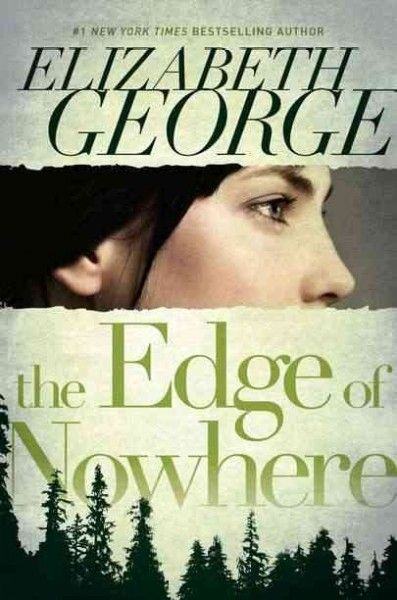The Edge of Nowhere by Elizabeth George! One of my favorite books!
