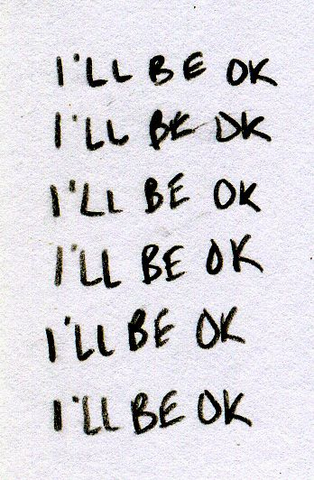 I will be ok !