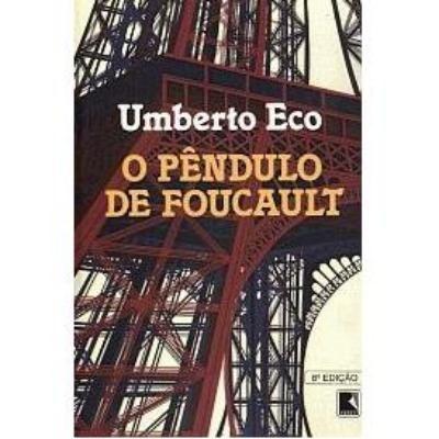 O Pêndulo de Foucault - Umberto Eco: